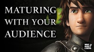 Maturing With Your Audience - How To Train Your Dragon