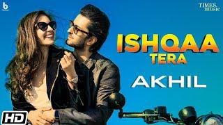 Ishqaa Tera Akhil Free MP3 Song Download 320 Kbps