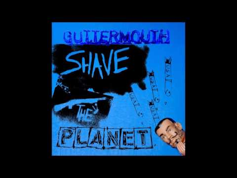 Guttermouth - Shave The Planet (Full Album - 2008)