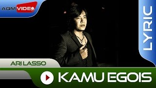 Download lagu Ari Lasso - Kamu Egois | Official Lyric Video