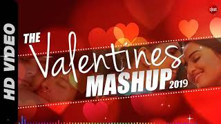 Valentine Mashup 2019 The Love Mashup All Hit Romantic Hindi Songs Mix VALENTINE S DAY SPECIAL