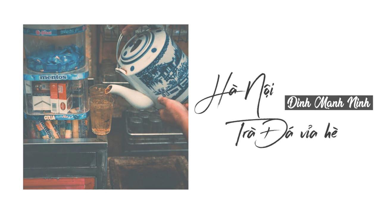 Đinh Mạnh Ninh - Hà Nội Trà Đá Vỉa Hè (Lyrics Video)