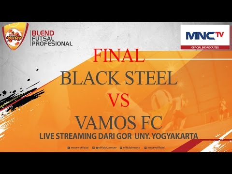 BLACKSTEEL VS VAMOS FC (5-3) - Grand Final  Blend Futsal Profesional (MEN) [FULL]