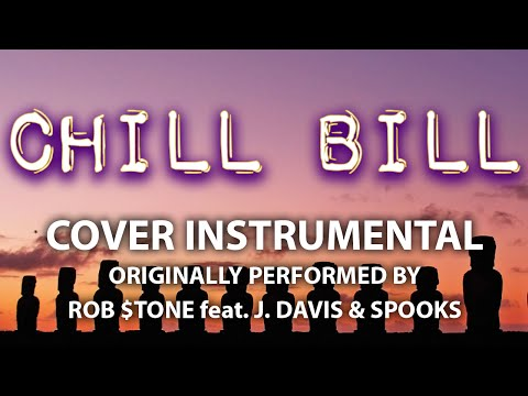 Chill Bill (Cover Instrumental) [In the Style of Rob $tone feat. J. Davis & Spooks]