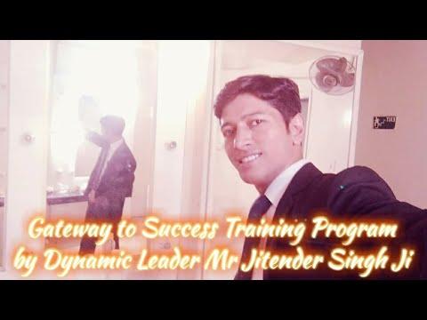 Gateway to Success Training Program by Dynamic Leader Mr Jitender Singh Ji