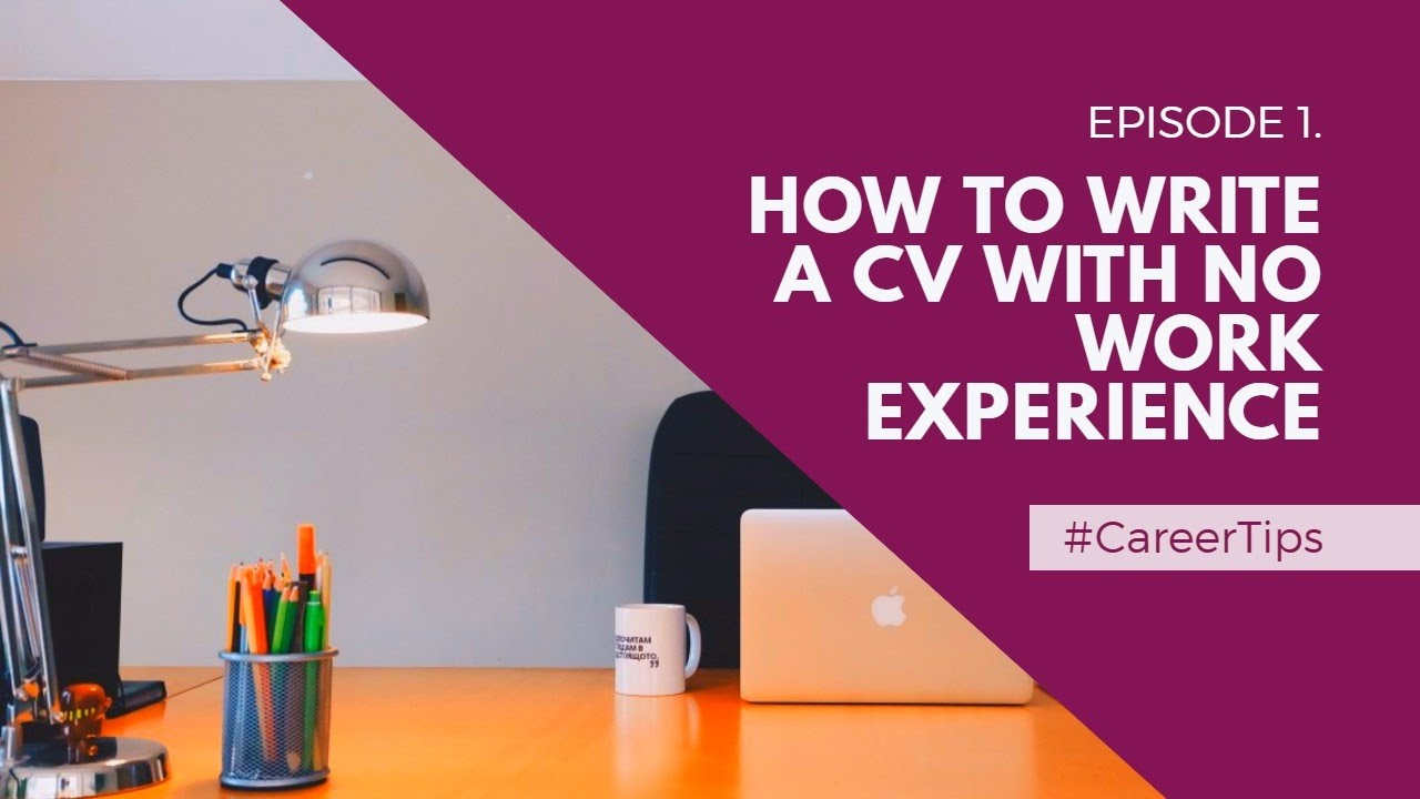 how to write a cv with no work experience