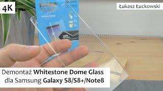 Demontaż Whitestone Dome Glass dla Samsung Galaxy S8/S8+/Note8 - czy z Ekranem będzie wszystko OK???