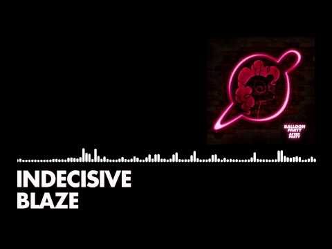 Blaze - Indecisive
