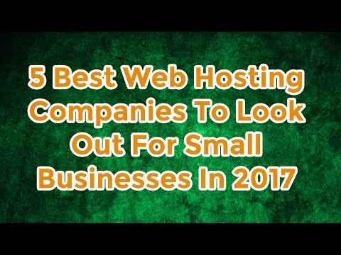 5 Best Web Hosting Companies To Look Out For Small Businesses In 2017