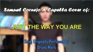 Just The Way You Are - Bruno Mars - Acapella Cover - Samuel Cornejo