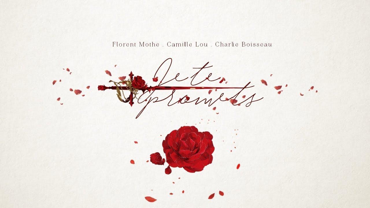 [Vietsub + Lyrics] Je te promets - Florent Mothe, Camille Lou, Charlie Boisseau