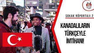 KANADALILARIN TÜRKÇEYE TEPKİSİ ! │Toronto Sokak Röportajları 2