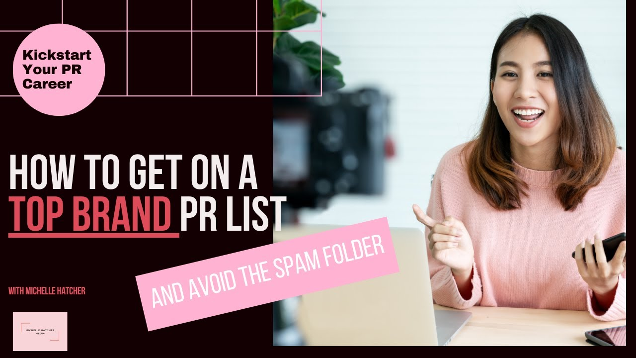 How To Get On A Top Brand PR List (and avoid the spam folder)