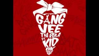 Vee Tha Rula - Gang ft. Kid Ink (off