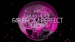 James Mercy & Pillows - Far From Perfect [Official Lyric Video]