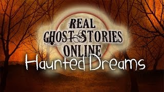 Haunted Dreams | Real Ghost Stories & Paranormal Podcast