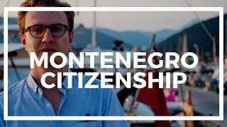Montenegro Citizenship by Investment: how does it work?