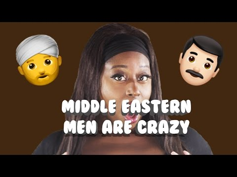 MIDDLE EASTERN GUYS ARE CRAZY! | Interracial Dating