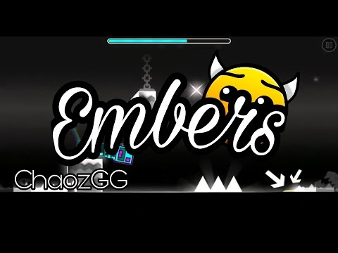 Geometry Dash | EMBERS FULL VERSION FANMADE! - Embers by ChaozGG