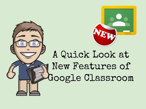 New Features of Google Classroom - 2017