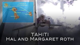 Cruising the Pacific: Tahiti with Hal and Margaret Roth