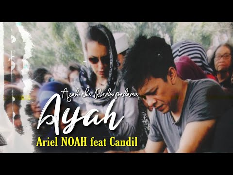 NOAH -Ayah ( Video Clip version) feat Candil
