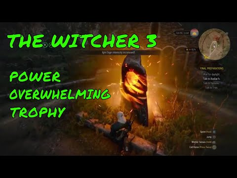 The Witcher 3 Power Overwhelming Trophy Easy  