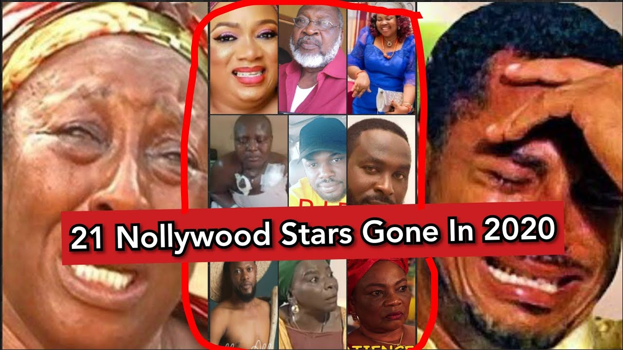 21 POPULAR NOLLYWOOD ACTORS & ACTRESSES WHO HAVE SADLY DIED IN 2020 (NOLLYWOOD ACTORS MOVIES)cha