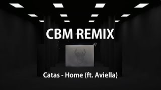 Repeat youtube video Catas - Home (ft. Aviella) (CBM Remix) [2nd Place]