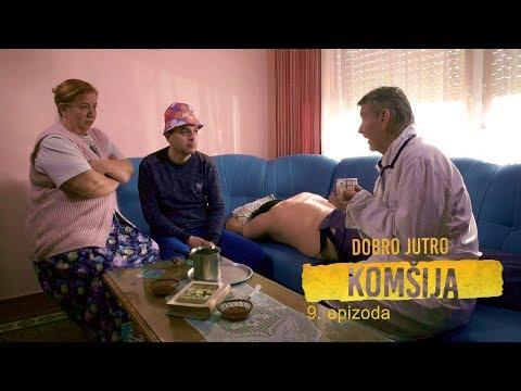 DOBRO JUTRO KOMSIJA 9 EPIZODA (BN Televizija 2019) HD