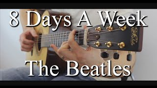8 Days A Week - The Beatles | Fingerstyle Guitar Interpretation