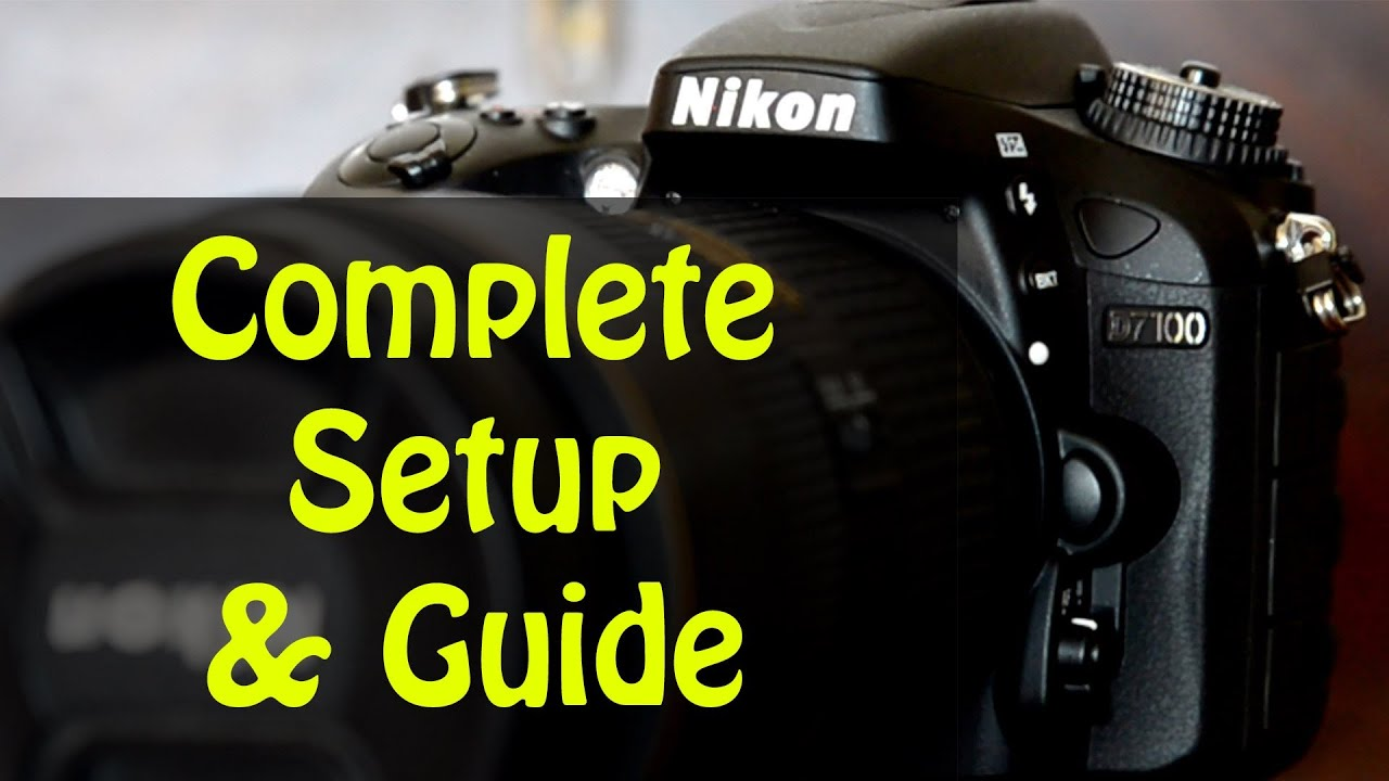 D7100 Quick Set up Quick & full overview - YouTube