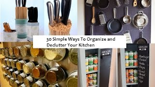 30 Simple Ways To Organize and Declutter Your Kitchen