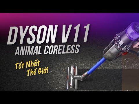 Máy hút bụi Dyson V11 Animal Coreless: Đắt xắt ra miếng!!!