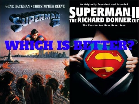 Superman II: Donner Or Theatrical - Which Is Better?
