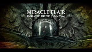 MIRACLE FLAIR - Embracing The End (Official Video)