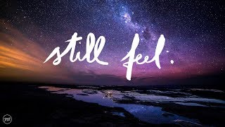 half•alive - still feel. (Lyrics)
