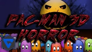 Pac-Man 3D [Horror Game] - La Experiencia Mas Terrorifica En Primera Persona!