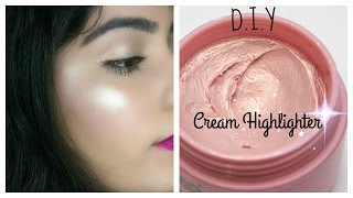 DIY Cream Highlighter | Make Your own Highlighter At Home | DIY Makeup Series