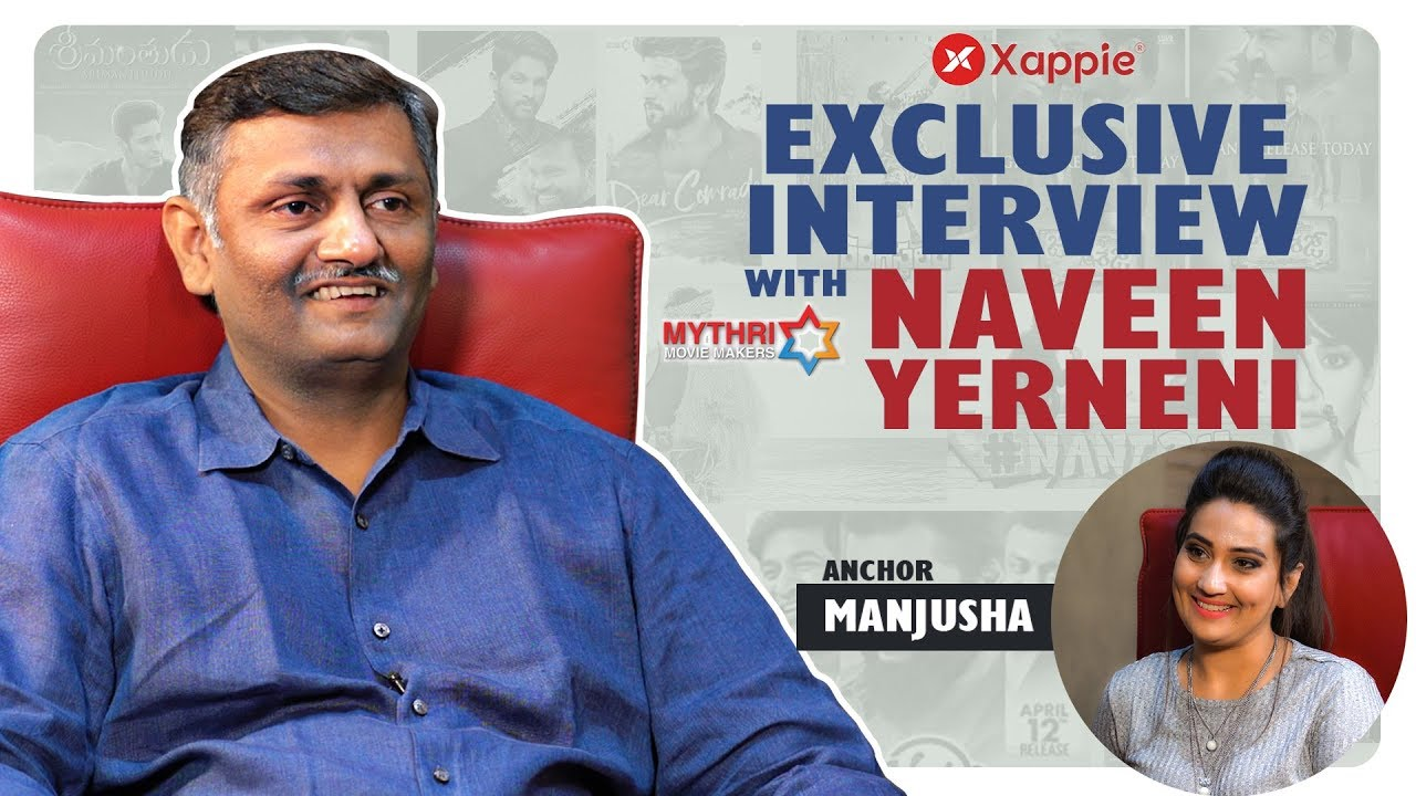 Download Exclusive Interview with Producer Naveen Yerneni | Mythri Movie Makers | Xappie