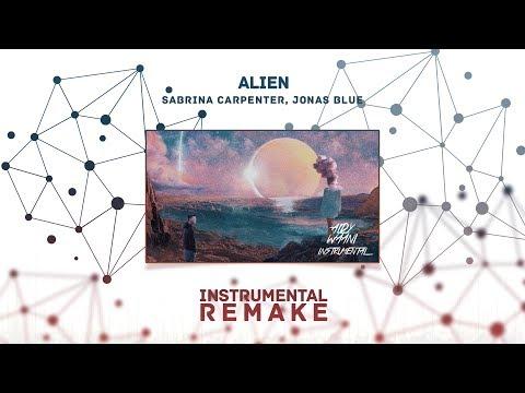 Sabrina Carpenter, Jonas Blue - Alien (Aldy Waani Instrumental Remake)