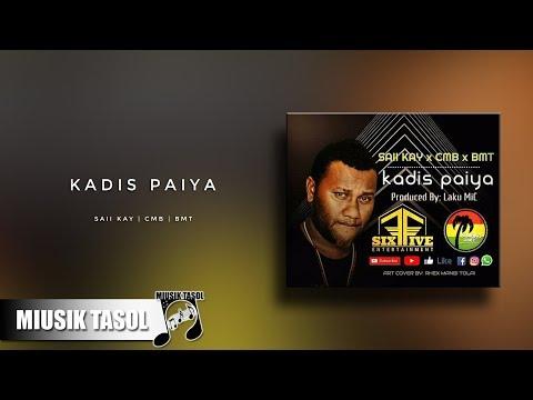 Saii Kay - Kadis Paiya (ft. CMB & BMT)