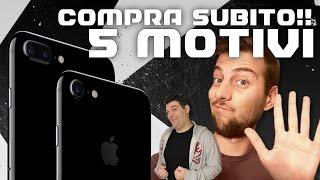 5 MOTIVI per COMPRARE iPHONE 7