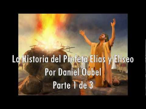 La Historia de Elias y Eliseo su Siervo/Daniel Oubel Parte