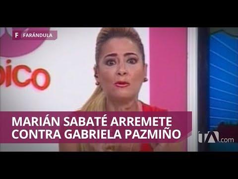 "Marián Sabaté a Gabriela Pazmiño: ""No critiques lo que tú misma haces"" - Jarabe de Pico"