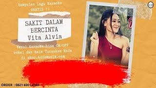Karaoke Tanpa Vokal | SAKIT DALAM BERCINTA - Vita Alvia