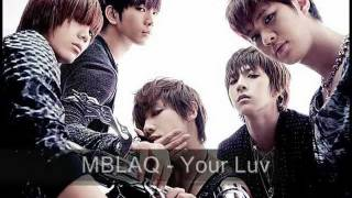 MBLAQ- Your Luv [AUDIO + Lyrics] MP3