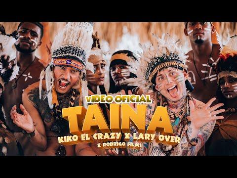 Смотреть клип Kiko El Crazy, Lary Over, Rodrigo Films - Taína