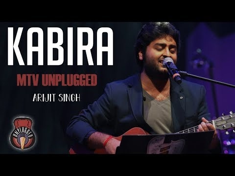 Kabira - MTV Unplugged (Full Song) - Arijit Singh