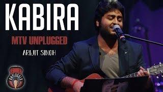 Kabira - MTV Unplugged (Full Song) - Arijit Singh